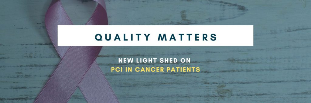 Quality Matters: New Light Shed on PCI in Cancer Patients