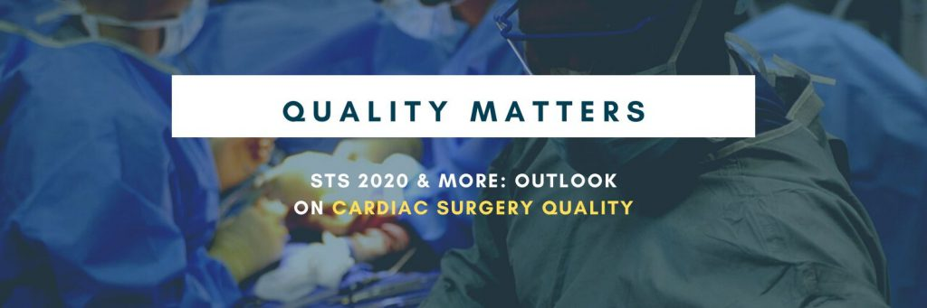 Quality Matters - STS 2020 & More: Outlook on Cardiac Surgery Quality