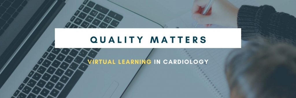 Quality Matters: Virtual Learning in Cardiology