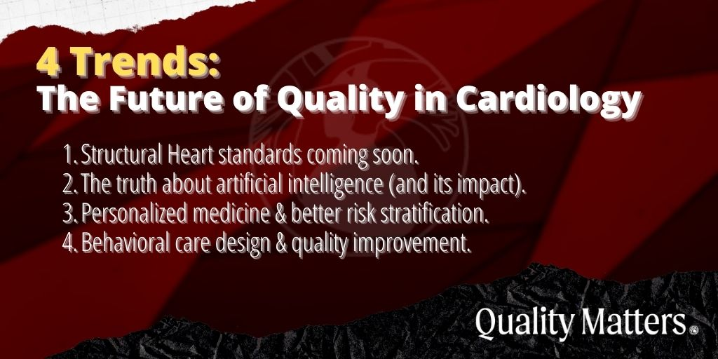 4 Trends: The Future of Quality in Cardiology